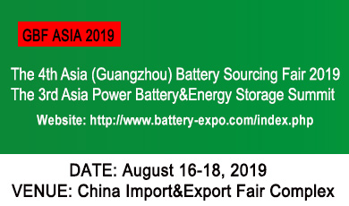 The 4th Asia (Guangzhou) Battery Sourcing Fair 2019 (GBF ASIA 2019)